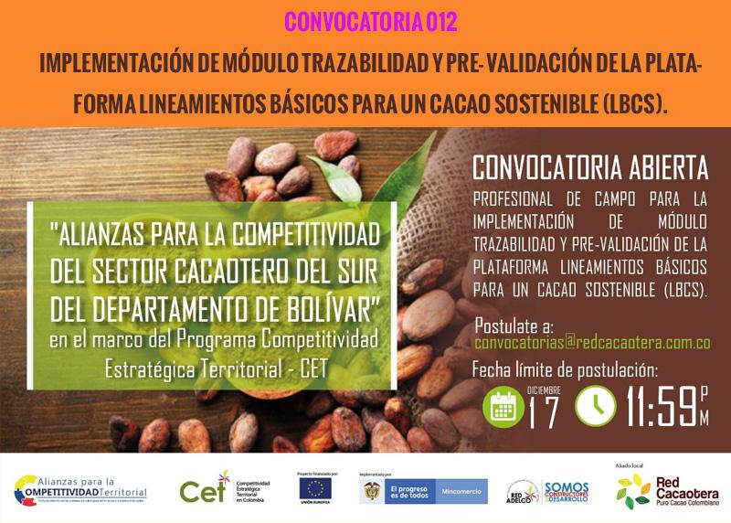 CONVOCATORIA 012 PROFESIONAL DE CAMPO PARA LA IMPLEMENTACIÓN DE MÓDULO TRAZABILIDAD Y PRE- VALIDACIÓN DE LA PLATAFORMA LINEAMIENTOS BÁSICOS PARA UN CACAO SOSTENIBLE (LBCS).